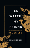 Be Water, My Friend Book Cover