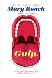 Gulp: Adventures on the Alimentary Canal - Mary Roach by  Mary Roach PDF Download