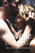 Undone - Edizione italiana - Katey Wolf - Kelley Armstrong