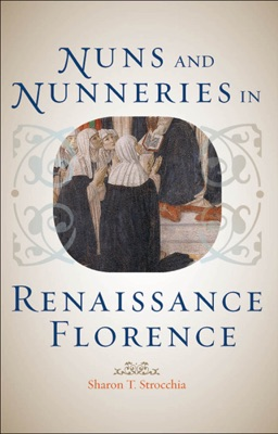 Nuns and Nunneries in Renaissance Florence