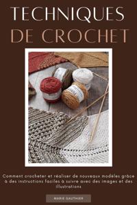 Techniques de crochet: Comment crocheter et réaliser de nouveaux modèles grâce à des instructions faciles à suivre avec des images et des illustrations Couverture de livre