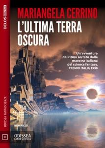 L'ultima terra oscura Book Cover