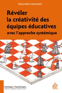 Révéler la créativité des équipes éducatives avec l'approche systémique Couverture de livre