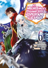 An Archdemon's Dilemma: How To Love Your Elf Bride (Manga) Volume 6