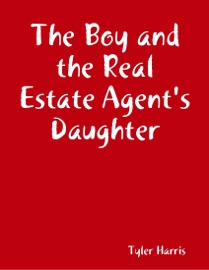 THE BOY AND THE REAL ESTATE AGENTS DAUGHTER