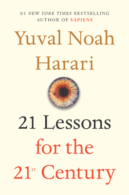 21 Lessons for the 21st Century - Yuval Noah Harari book