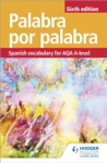 Palabra Por Palabra Sixth Edition Spanish Vocabulary For AQA A-level