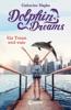 Dolphin Dreams - Ein Traum Wird Wahr (Band 3)