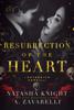 Natasha Knight & A. Zavarelli - Resurrection of the Heart artwork