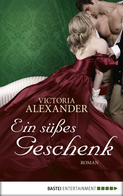 Ein Süßes Geschenk By Victoria Alexander On Apple Books
