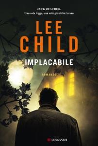 Implacabile di Lee Child Copertina del libro