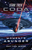 Download and Read Online Star Trek: Coda: Book 1: Moments Asunder