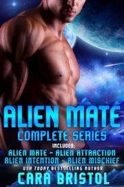 Alien Mate Complete Series - Cara Bristol by  Cara Bristol PDF Download