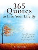 365 Quotes to Live Your Life By