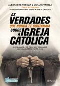 As verdades que nunca te contaram sobre a Igreja Católica Book Cover