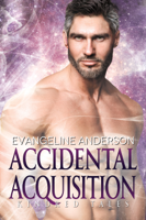 Download and Read Online Accidental Acquisition: A Kindred Tales Novel