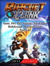 Rachet  Clank Game PS4 PS2 Strategy Tips Cheats Walkthrough Download Guide Unofficial