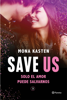 Mona Kasten - Save Us (Serie Save 3) portada