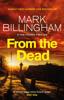 Mark Billingham - From The Dead artwork