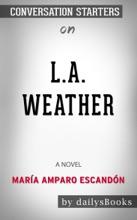 L.A. Weather: A Novel by María Amparo Escandón: Conversation Starters