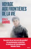 Download and Read Online Voyage aux frontières de la vie