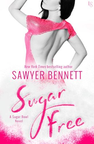 Sawyer Bennett - Sugar Free