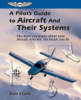 A Pilot's Guide to Aircraft and Their Systems - Dale Crane