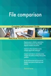 File Comparison Complete Self-Assessment Guide
