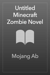 Untitled Minecraft Zombie Novel