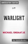 Warlight: A Novel by Michael Ondaatje: Conversation Starters