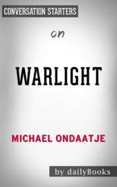 Warlight: A Novel by Michael Ondaatje: Conversation Starters book