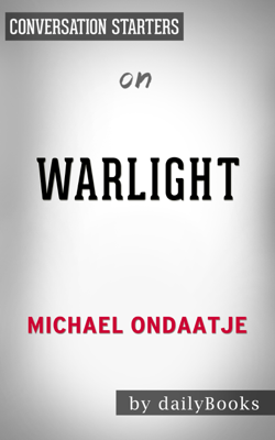 Warlight: A Novel by Michael Ondaatje: Conversation Starters - Daily Books book