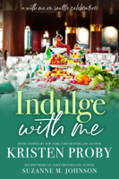 Kristen Proby - Indulge With Me: A With Me In Seattle Celebration artwork