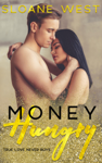 Money Hungry: A Second-Chance Romance