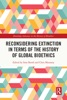 Reconsidering Extinction In Terms Of The History Of Global Bioethics