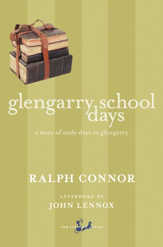 Ralph Connor & John C. Lennox - Glengarry School Days