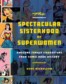 The Spectacular Sisterhood of Superwomen book