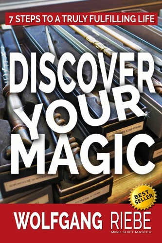 Wolfgang Riebe - Discover Your Magic