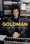 Download and Read Online Goldman, une vie en chansons