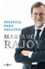 Mariano Rajoy - Política para adultos portada