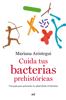 Mariana Aróstegui - Cuida tus bacterias prehistóricas portada