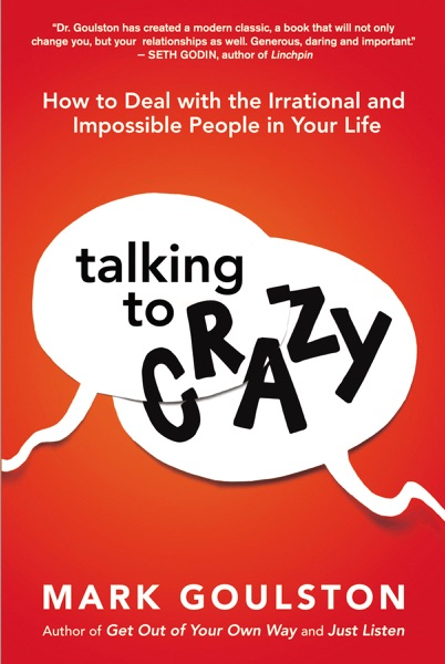 Talking to 'Crazy' - Mark Goulston book cover