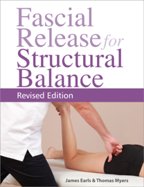 Fascial Release for Structural Balance, Revised Edition book