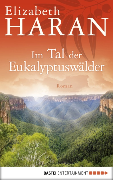 Im Tal Der Eukalyptuswälder By Elizabeth Haran On Ibooks
