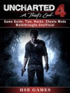 Uncharted 4 A Thiefs End Game Guide Tips Hacks Cheats Mods Walkthroughs Unofficial