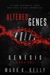 Altered Genes  Genesis