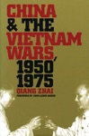 China And The Vietnam Wars 1950-1975