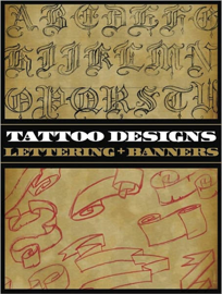 Tattoo Designs: Lettering and Banners