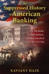 The Suppressed History Of American Banking