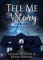 Tell Me A Story: 104 Short Stories in 52 Weeks